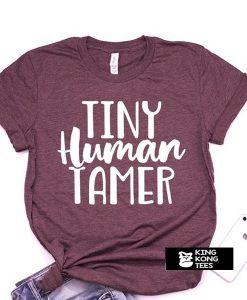 Tiny Human Tamer t shirt