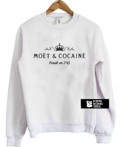 narcotics moet and cocaine sweatshirt
