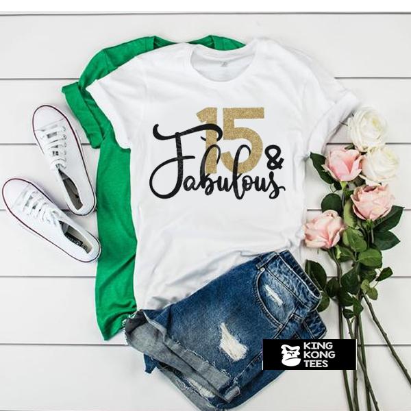 15th Birthday Fabulous t shirt