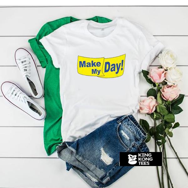 Kristen Stewart Make My Day! t shirt