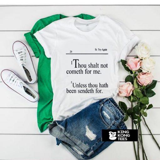 i thou shalt not cometh for me t shirt