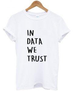 in data we trust t shirt